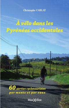 Topoguide de cyclotourisme. Je vous propose 60 sorties sous le ciel du Béarn. Autour de Pau pour flâner mais également pour les adeptes de cols et de longues distances.
