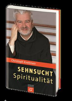 Sehnsucht Spiritualität - P. Christoph Kreitmeir
