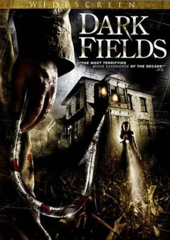 Dark Fields de Mark McNabb - 2006 / Horreur - Slasher