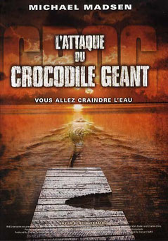 L'Attaque Du Crocodile Géant (2007)