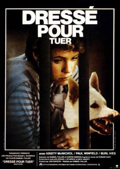 Dressé Pour Tuer de Samuel Fuller - 1982 / Violent - Animal Tueur