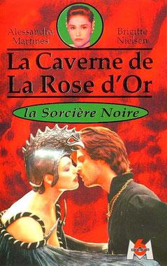 La Caverne de la Rose d'Or - La Sorcière Noire
