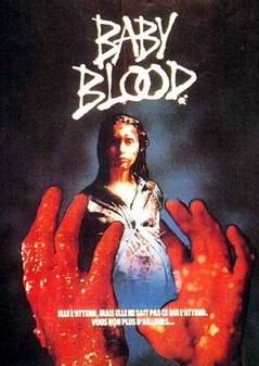 Baby Blood de Alain Robak - 1990 / Gore - Horreur