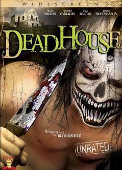 Dead House / DeadHouse de Pablo Macho Maysonet IV - 2005 / Horreur - Slasher