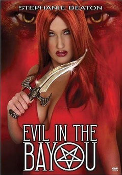 Evil In The Bayou de Stephanie Beaton - 2003 / Epouvante - Horreur