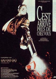 C'est arrivé près de chez vous de Benoit Poelvoorde, Rémy Belvaux et André Bonzel - 1992