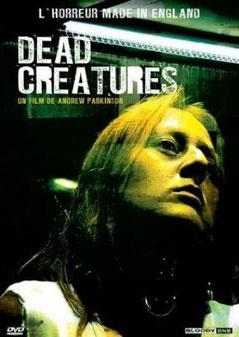 Dead Creatures de Andrew Parkinson - 2001 / Horreur
