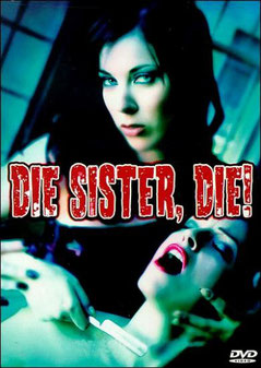 Die Sister, Die ! de Randall Hood - 1978 / Horreur - Slasher