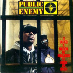 Public Enemy - 1988 / It Takes A Nation Of Millions To Hold Us Back