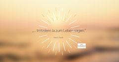 """… trotzdem Ja zum Leben sagen."" Viktor E. Frankl"