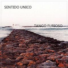 Sentido Unico, Tango Furioso