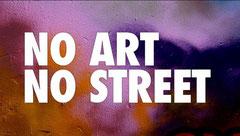 Documentaire No Art, No Street