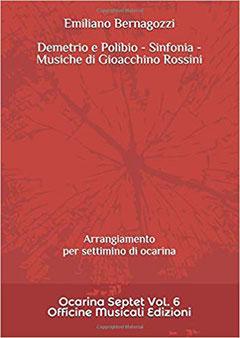 Demetrio e Polibio Sinfonia Musiche di Gioacchino Rossini Arrangiamento per settimino di ocarina