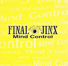 FINAL JINX [Mind Control]