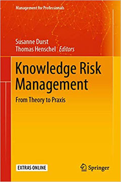 Knowledge Risk Management. From Theory to Praxis
