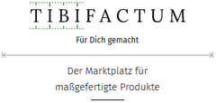 Tibifactum - Der Marktplatz für maßgefertigte Produkte