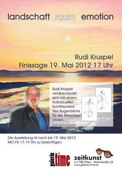 Galerie Time Finissage Samstag, 19. Mai 2012 - 17.00 Uhr  Rudi Kruspel verabschiedet sich mit  einer ganz besonderen Überraschung an die Besucher/ -innen:  Ein original Schriftzeichen / Symbol von Rud