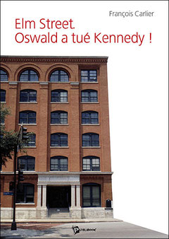 François Carlier Elm Street Oswald a tué Kennedy