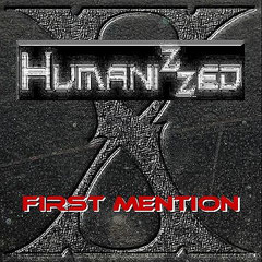 "HUMANIZZED - Coverentwurf "" FIRST MENTION"""