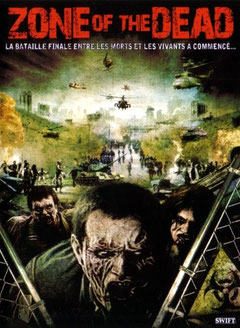 Zone Of The Dead de Milan Konjevic & Milan Todorovic - 2009 / Horreur