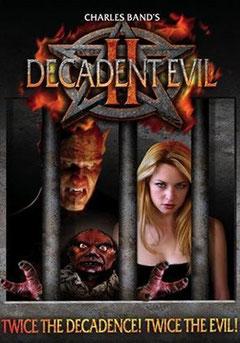 Decadent Evil 2 de Charles Band - 2007 / Horreur