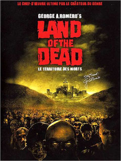 Land Of The Dead - Le Territoire Des Morts de George A. Romero / 2005 - Horreur
