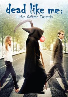 Dead Like Me - Life After Death de Stephen Herek - 2009 / Fantastique