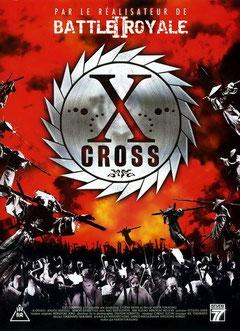 X Cross de Kenta Fukasaku - 2007 / Horreur
