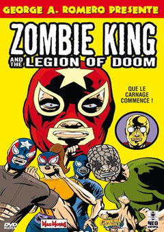 Zombie King And The Legion Of Doom de Stacey Case -2003 / Gore - Comédie