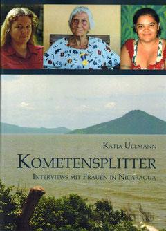 """""""Kometensplitter - Interviews mit Frauen in Nicaragua"""" (Katja Ullmann)"""