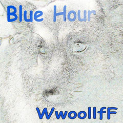 WwoollfF - Blue Hour