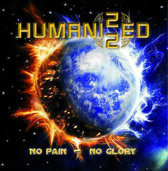 HUMANIZZED / NO PAIN - NO GLORY ALBUM 2014