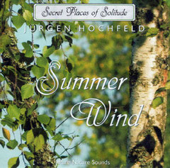 Summer Wind CD Secret Places of Solitude Jürgen Hochfeld Pure Nature Sounds