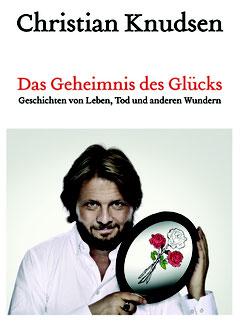 """Neues Buch """"Das Geheimnis des Glücks"""" - Christian Knudsen, Zauberer in Hamburg"""