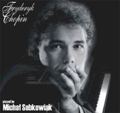 Fryderyk Chopin played by Michal Sobkowiak