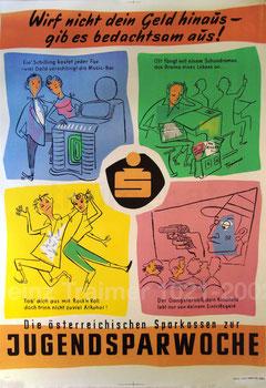 Wirf nicht Dein Geld hinaus - gib es bedachtsam aus. Plakat der Sparkasse zur Jugendsparwoche und zum Weltspartag 1957. (Heinz Traimer 83x60).