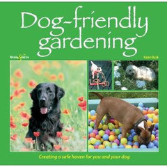 Dog Friendly Gardening - Dog friendly gardening