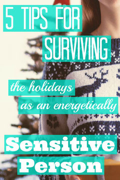 5 Tips for Surviving the Holidays as an Energetically Sensitive Person