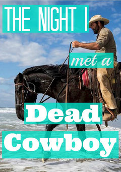 The Night I Met a Dead Cowboy