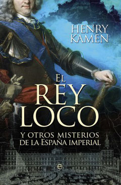 El rey loco, de H. Kamen