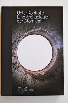 UNTER KONTROLLE - Eine Archäologie der Atomkraft von Volker Sattel und Stefan Stefanescu