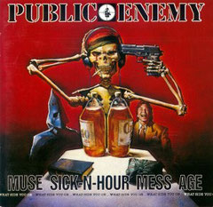 Public Enemy - 1994 / Muse Sick N-Hour Mess Age