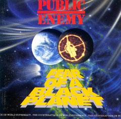 Public Enemy - 1990 / Fear Of A Black Planet