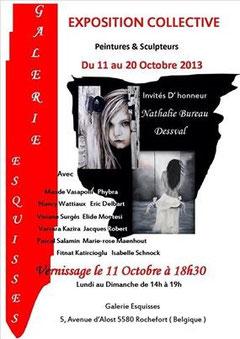 """Exposition à la galerie """"Esquisses"""". Rochefort/Belgique. 11-20/10/2013."""