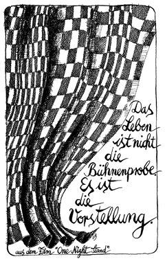 Links: Schwarz-Weiß-Zeichnung eines karierten Vorhangs. Rechts Text in fröhlichen Buchstaben: Das Leben ist nicht die Bühnenprobe. Es ist die Vorstellung.