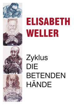 Vernissage Elisabeth Weller - Zyklus: Die betenden Hände
