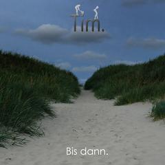 Tim. - Bis dann. (Cover)