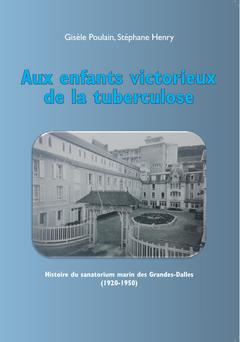 Aux enfants victorieux de la tuberculose (ouvrage paru en décembre 2015)