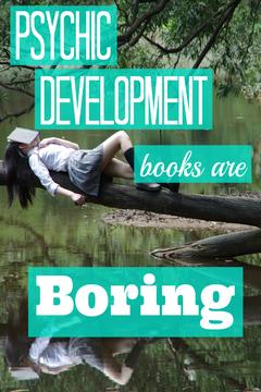 Psychic Development Books Are Boring
