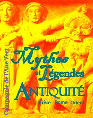MYTHES ET LEGENDES DE L'ANTIQUITE - GRECE, ROME, ORIENT